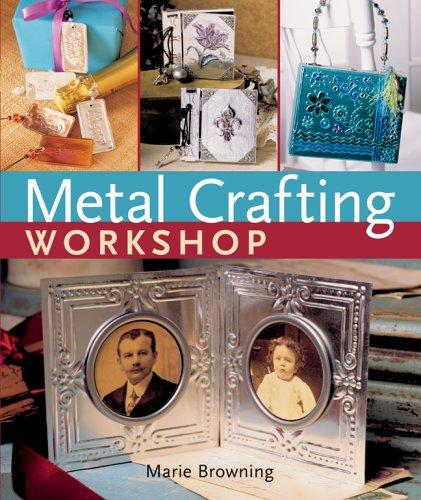 9781402724503: Metal Crafting Workshop