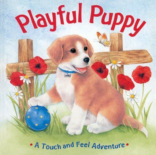9781402724558: Playful Puppy: A Touch and Feel Adventure