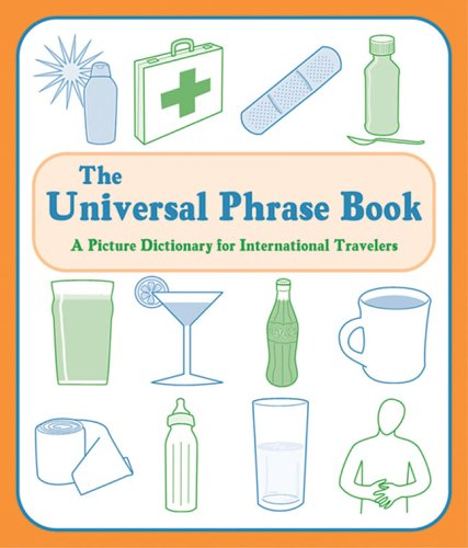9781402724961: The Universal Phrase Book: A Picture Dictionary for International Travelers