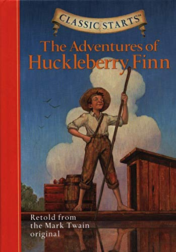 9781402724992: The Adventures of Huckleberry Finn: Retold from the Mark Twain Original (Classic Starts)