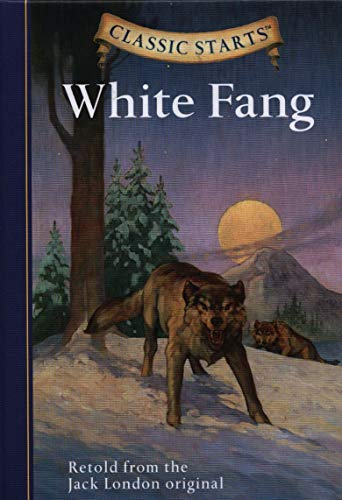 9781402725005: White Fang: Retold from the Jack London Original (Classic Starts)