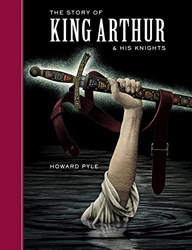 The Story of King Arthur and His: Howard Pyle