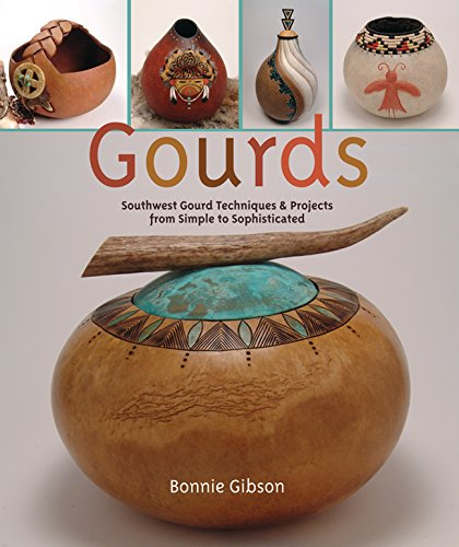 9781402725227: Gourds: Southwest Gourd Techniques & Projects from Simple to Sophisticated