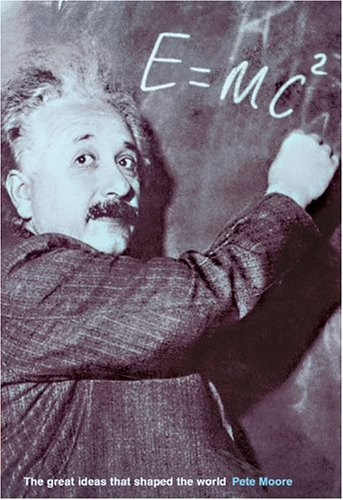 9781402725326: E=mc2: The Great Ideas that Shaped Our World