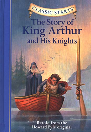 9781402725340: Classic Starts (R): The Story of King Arthur & His Knights: Retold from the Howard Pyle Original