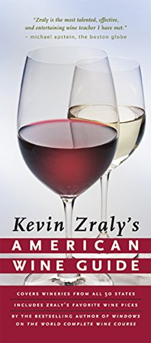 Kevin Zraly's American Wine Guide: Zraly, Kevin