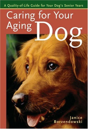 9781402726149: Caring for Your Aging Dog: A Quality-of-Life Guide for Your Dog's Senior Years