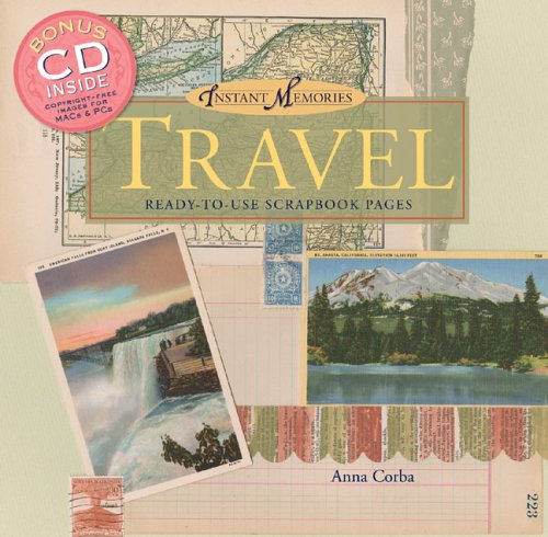 Instant Memories: Travel: Ready-to-Use Scrapbook Pages: Anna Corba