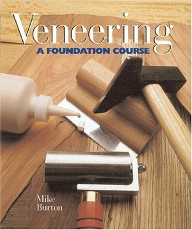 Veneering: A Foundation Course, Revised Edition: Mike Burton