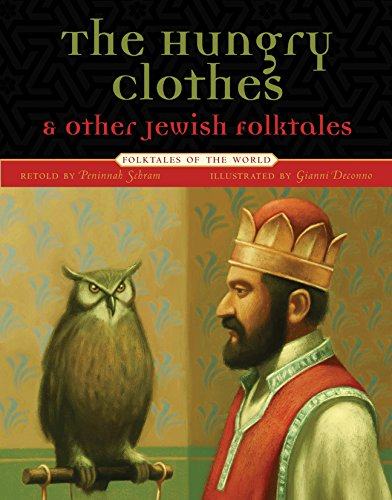 Hungry Clothes and Other Jewish Folktales (Folktales of the World): Peninnah Schram