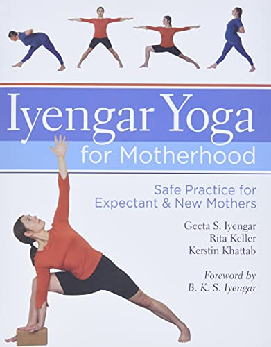 9781402726897: Iyengar Yoga for Motherhood: Safe Practice for Expectant & New Mothers