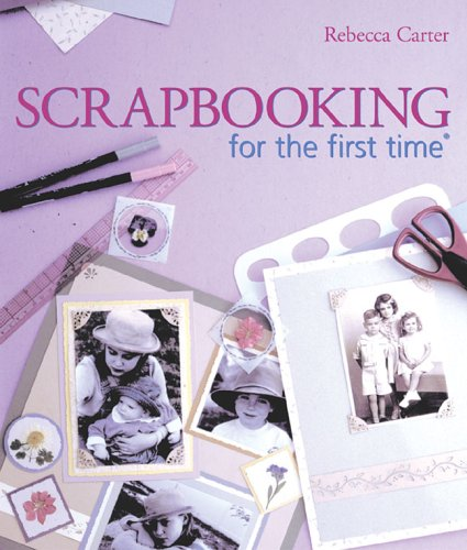 9781402727047: Scrapbooking for the first time®
