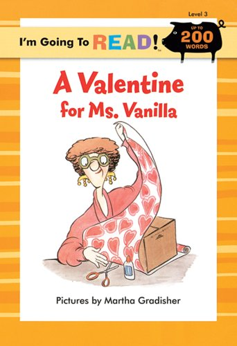 9781402727115: I'm Going to Read® (Level 3): A Valentine for Ms. Vanilla (I'm Going to Read® Series)