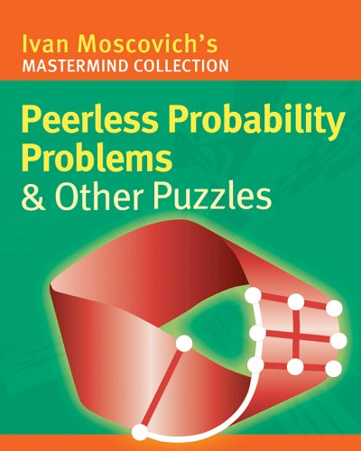 Peerless Probability Problems & Other Puzzles (Mastermind Collection): Ivan Moscovich