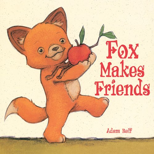 9781402727566: Fox Makes Friends