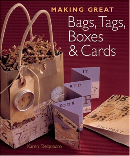 9781402727795: Making Great Bags, Tags, Boxes & Cards