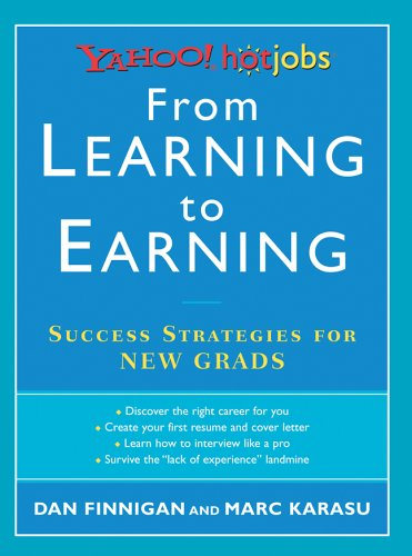 9781402728259: From Learning to Earning: Yahoo! HotJobs Success Strategies for New Grads (HotJobs Career Advisors)