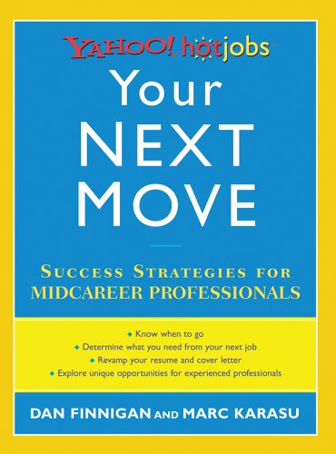 9781402728266: Your Next Move: Yahoo! HotJobs Success Strategies for Midcareer Professionals (HotJobs Career Advisors)