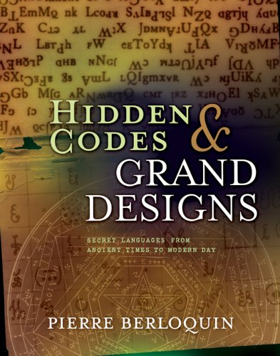 9781402728334: Hidden Codes & Grand Designs: Secret Languages from Ancient Times to Modern Day: 0