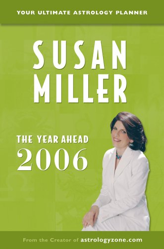 The Year Ahead 2006: Your Ultimate Astrology Planner (Year Ahead) (1402728395) by Miller, Susan