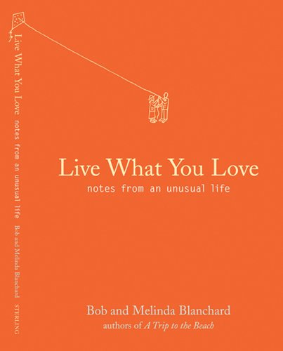 9781402728426: Live What You Love: Notes from an Unusual Life