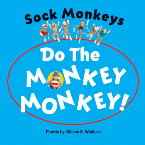 Sock Monkeys Do the Monkey Monkey