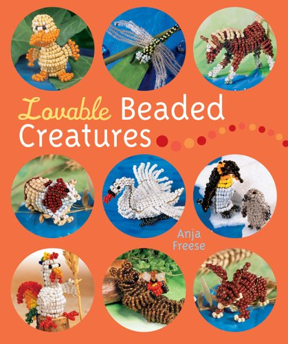 9781402728662: Lovable Beaded Creatures