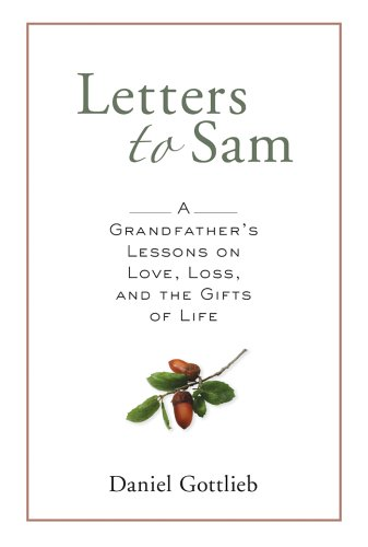 9781402728839: Letters to Sam: A Grandfather's Lessons on Love, Loss, and the Gifts of Life