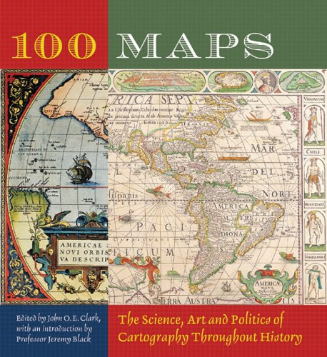 9781402728853: 100 Maps: The Science, Art and Politics of Cartography Throughout History