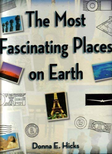 9781402728990: The Most Fascinating Places on Earth