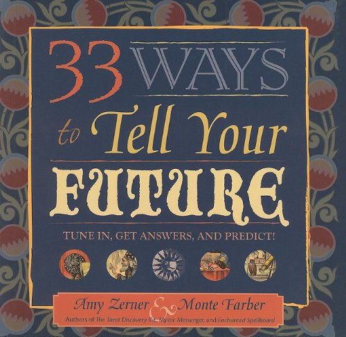 9781402729508: 33 Ways to Tell Your Future: Tune in, Get Answers, and Predict!
