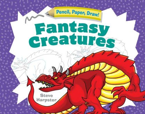 9781402729768: Fantasy Creatures (Pencil, Paper, Draw!)