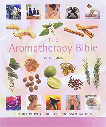 9781402730061: The Aromatherapy Bible: The Definitive Guide to Using Essential Oils