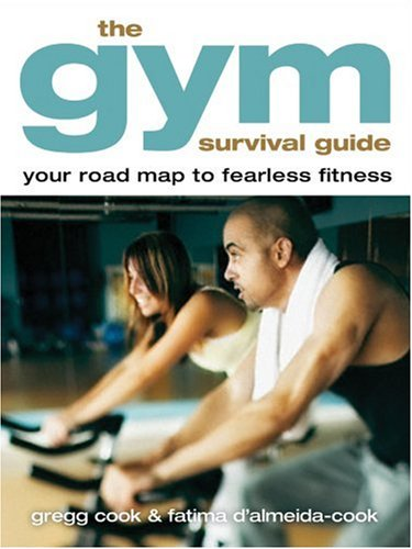9781402730214: The Gym Survival Guide: Your Road Map to Fearless Fitness