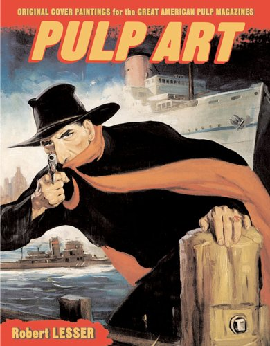 9781402730351: Pulp Art: Original Cover Paintings For The Great American Pulp Magazines