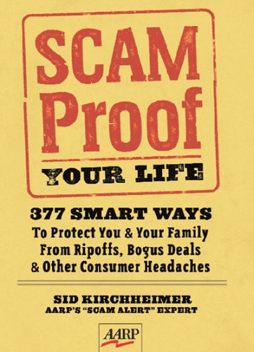 9781402730412: Scam-Proof Your Life: 377 Smart Ways to Protect You & Your Family from Ripoffs, Bogus Deals & Other Consumer Headaches (AARP®)