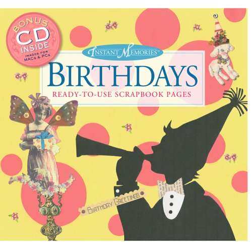Instant Memories: Birthdays: Ready-to-Use Scrapbook Pages: Evertson, Sandra