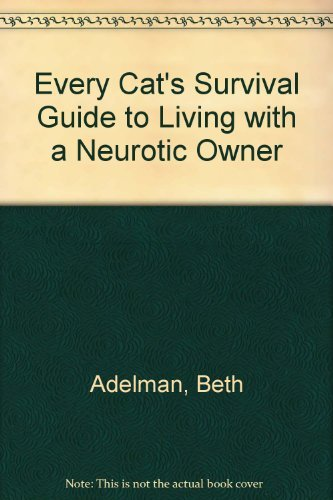 9781402731334: Every Cat's Survival Guide to Living with a Neurotic Owner
