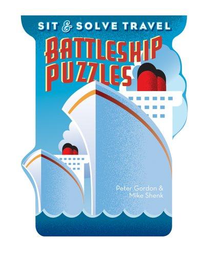 Sit & Solve Travel Battleship Puzzles (Sit: Gordon, Peter, Shenk,