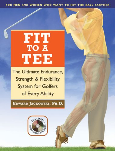 9781402732164: Fit to a Tee: The Ultimate Endurance, Strength & Flexibility System for Golfers of Every Ability