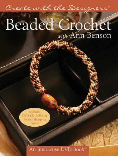 9781402732492: Create with the Designers®: Beaded Crochet with Ann Benson (Create With Me)