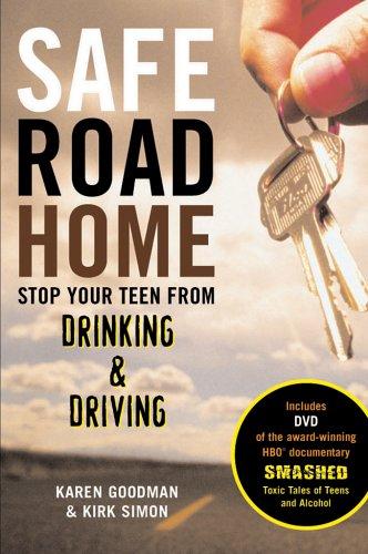 Safe Road Home: Stop Your Teen From: Goodman, Karen; Simon,