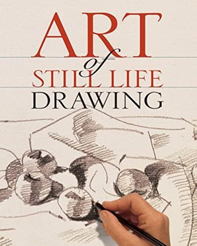 9781402732843: Art of Still Life Drawing (Art of Drawing)