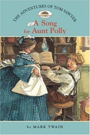 9781402732874: The Adventures of Tom Sawyer #1: A Song for Aunt Polly (Easy Reader Classics) (No. 1)