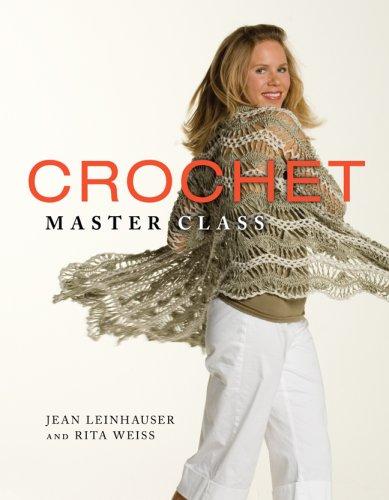 9781402733550: Crochet Master Class