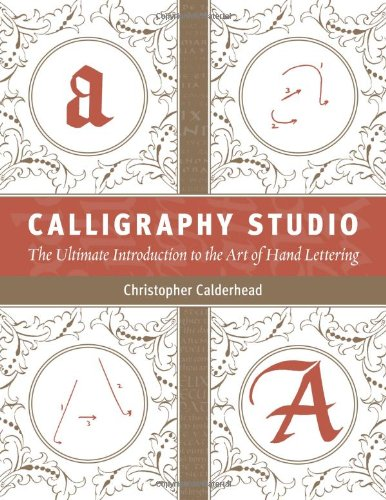 9781402733697: Calligraphy Studio: The Ultimate Introduction to the Art of Hand Lettering
