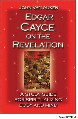 9781402733895: Edgar Cayce on the Revelation: A Study Guide for Spiritualizing Body and Mind
