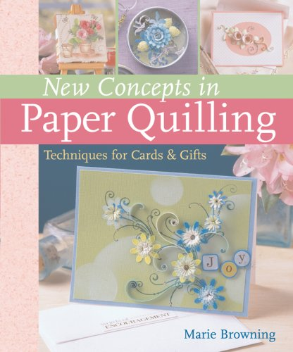 9781402735103: New Concepts in Paper Quilling: Techniques for Cards & Gifts