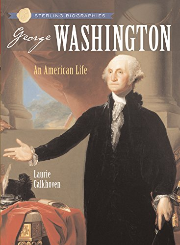 9781402735462: Sterling Biographies®: George Washington: An American Life