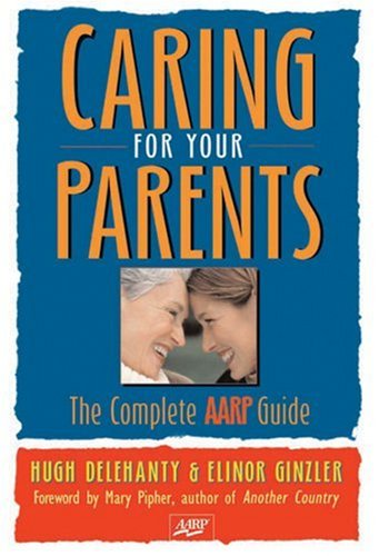 9781402735592: Caring for Your Parents: The Complete AARP Guide